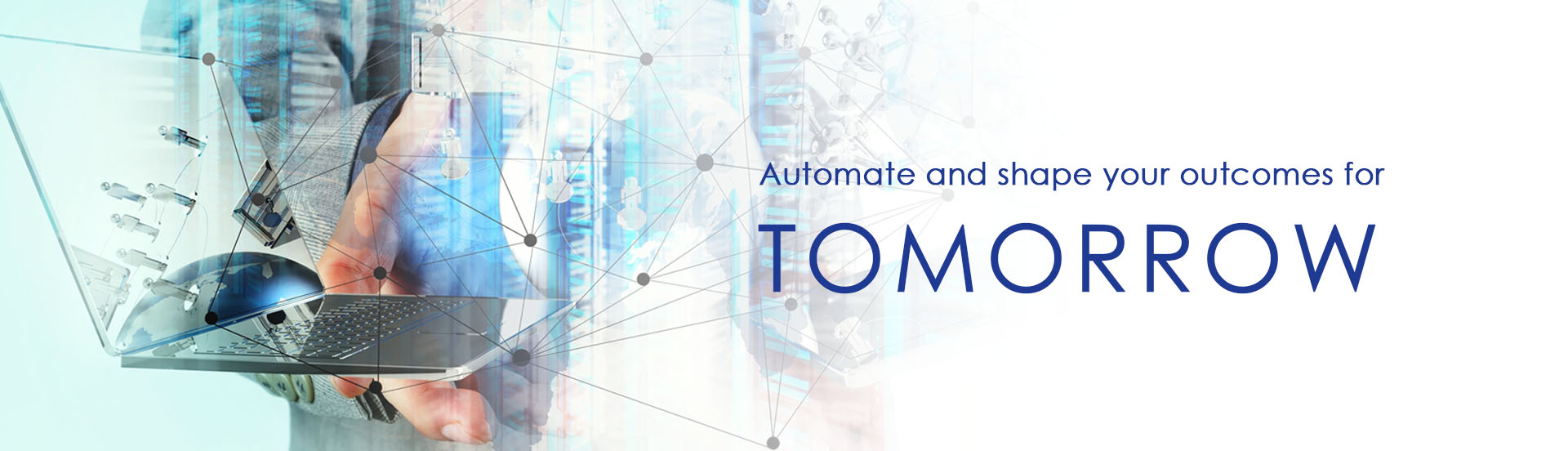 header reads automate and shape your outcomes for tomorrow